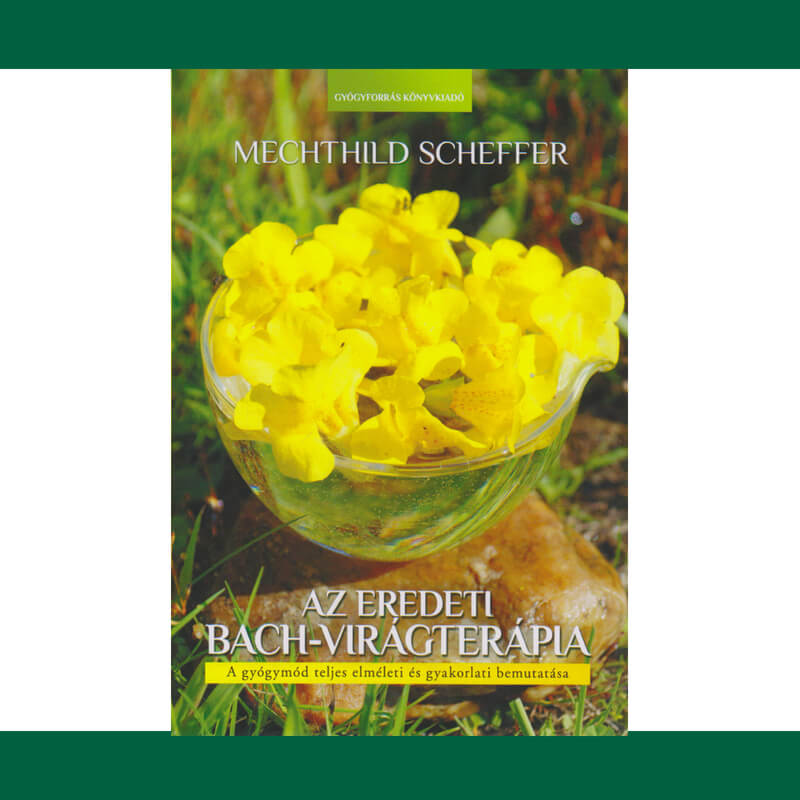 Mechthild Scheffer Az eredeti Bach-virágterápia